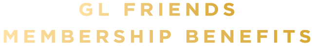 GL Friends Membership Benefits